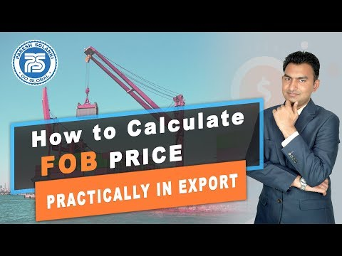 How to Calculate FOB Price Practically in Export | By Mr. Paresh Solanki