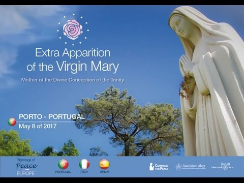 Apparition of the Virgin Mary Rose of Peace - Porto, Portugal - May 08, 2017