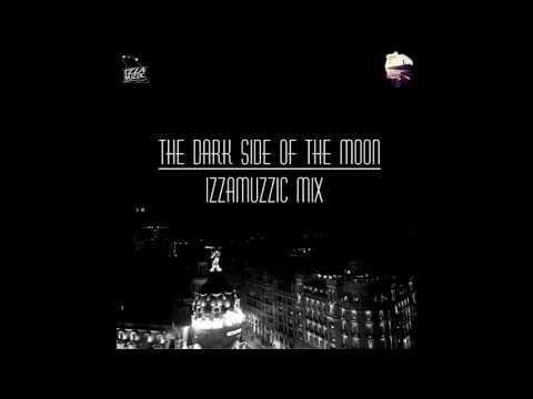 Izzamuzzic – The Dark Side Of The Moon (Mix)