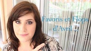 Mes Favoris...et flops du mois d'Avril Thumbnail