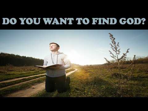 DO YOU WANT TO FIND GOD?