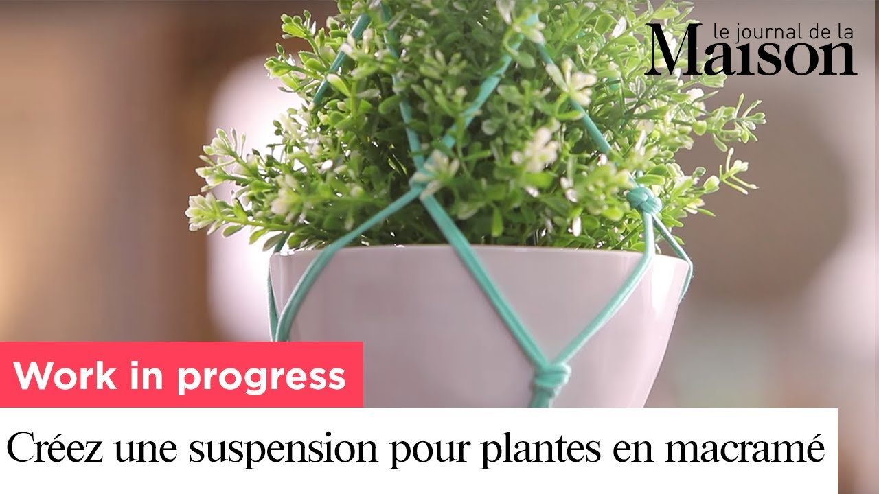 work in progress cr ez une suspension pour plantes en macram youtube. Black Bedroom Furniture Sets. Home Design Ideas