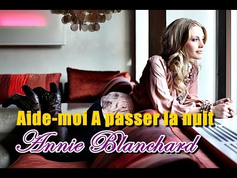 [French Ver] Annie Blanchard - Aide moi A passer la nuit ...♪aaa (HD) [Keumchi - 韓]