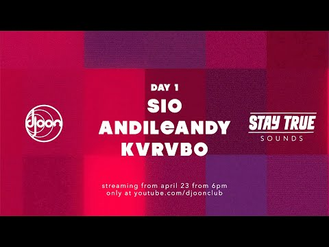 Djoon x Stay True Sounds takeover // Day 1: Sio, AndileAndy, KVRVBO