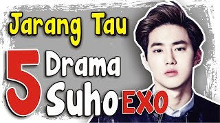 Video Inilah 5 Drama & Web drama Suho EXO download MP3, 3GP, MP4, WEBM, AVI, FLV September 2019