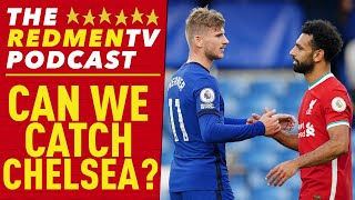 Can We Catch Chelsea? | The Redmen TV Podcast