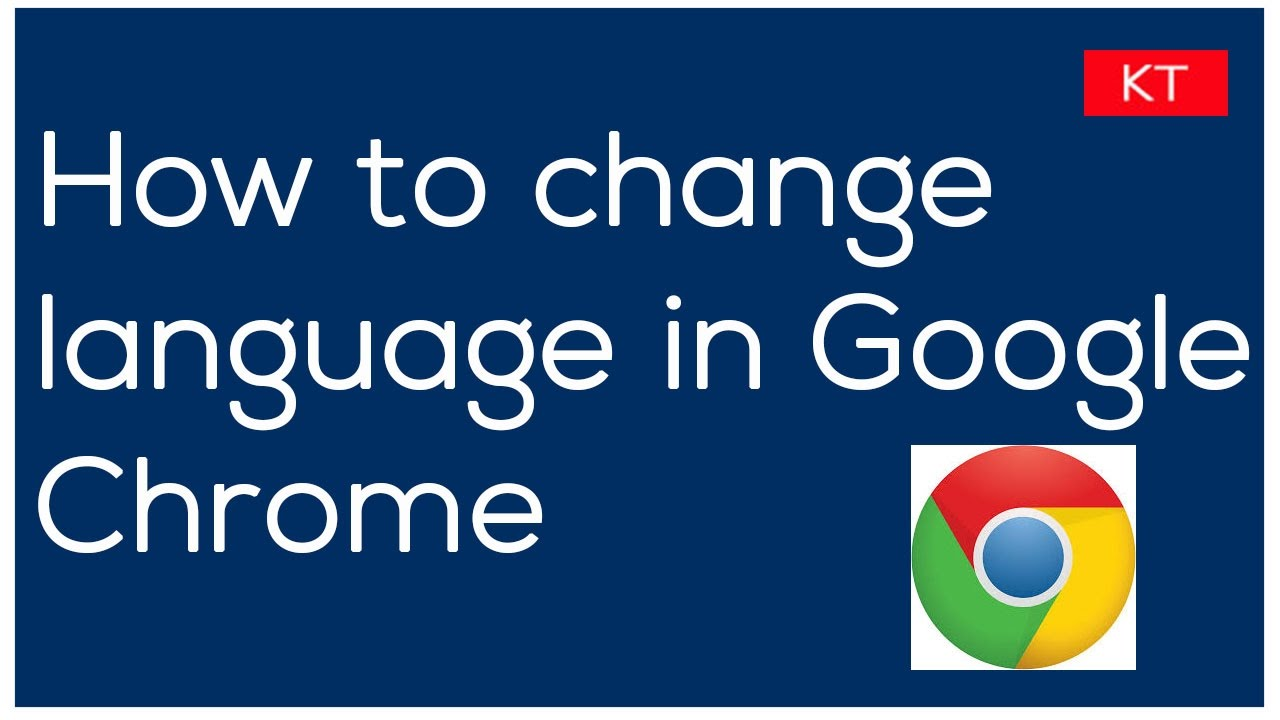 Know The Ways To Change Language in Google Chrome Browser.