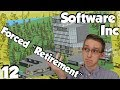 "Software Inc - E12 - Forced ""Retirement"""