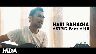 HARI BAHAGIA - ASTRID feat ANJI  (Live Cover By Hidacoustic)