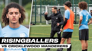 OUR FINAL PRESEASON GAME | RISING BALLERS VS CRICKLEWOOD WANDERERS | Unsigned Ep 58