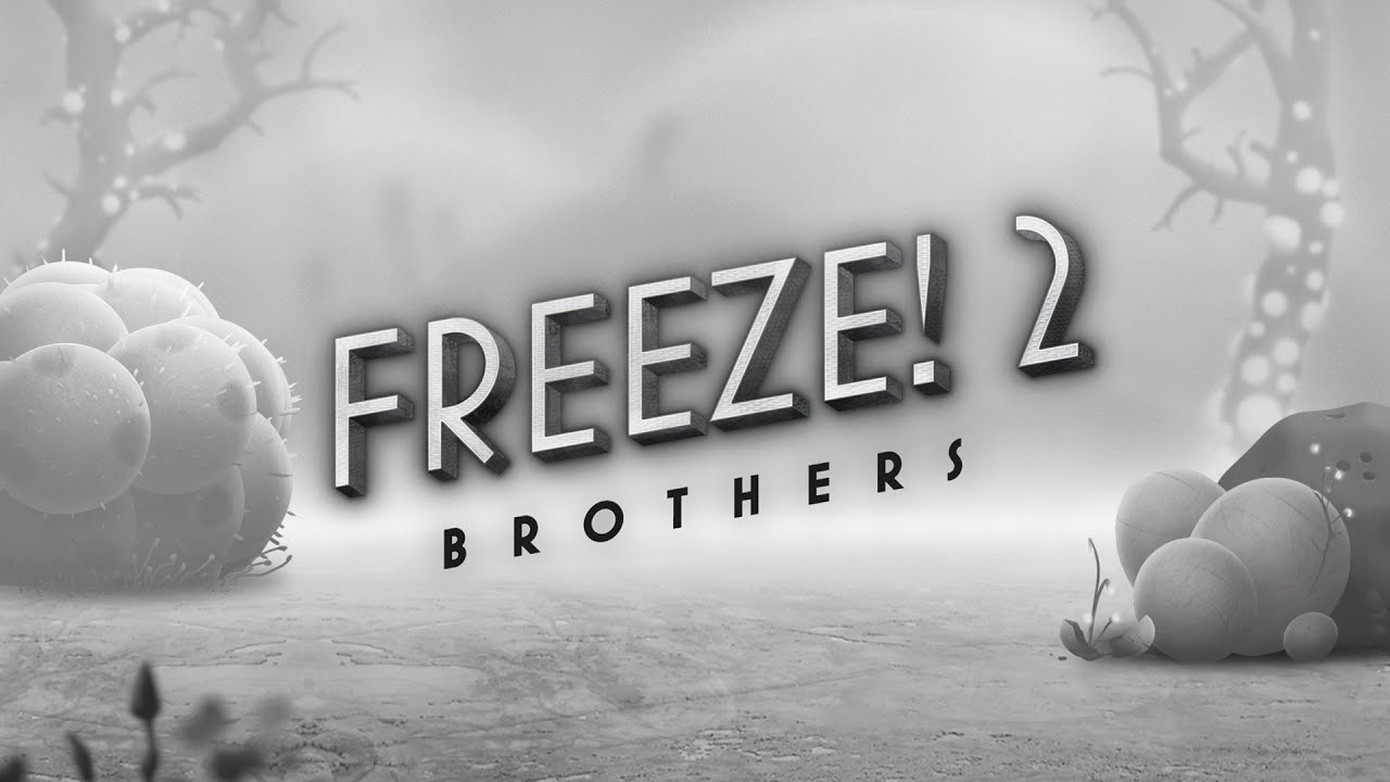 Freeze! 2 - Brothers - Teaser Trailer