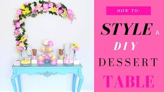 DIY Dessert Table | How to Style a dessert table | DIY Floral Backdrop