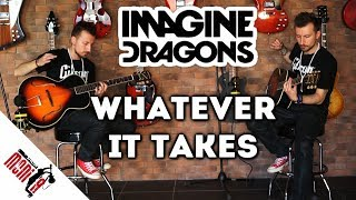 show MONICA - Imagine Dragons - Whatever It Takes [guitar cover]