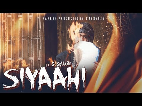 SIYAAHI FT S SqUaRe | BIHAR HIP HOP | PARKHI PRODUCTION | Prod. MOCKTEN BEATS| OFFICIAL VIDEO 2K19 |