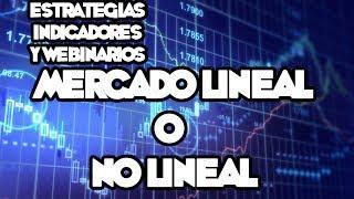 Webinarios y Estrategias de FOREX - Mercado Lineal o NO Lineal