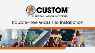 Glass Tile Installation Tips; How To Install Glass Tile