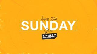 Sunday Service 8/22/21 - Pastor Ray Harrison