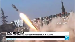 War in Syria: Russia says daily ceasefires starting today in Aleppo