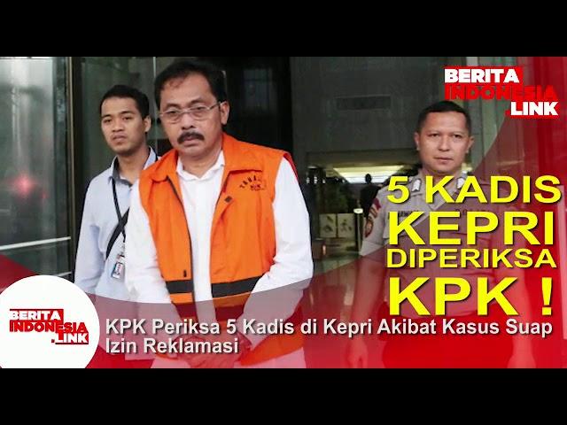 5 Kadis KEPRI diperiksa KPK,