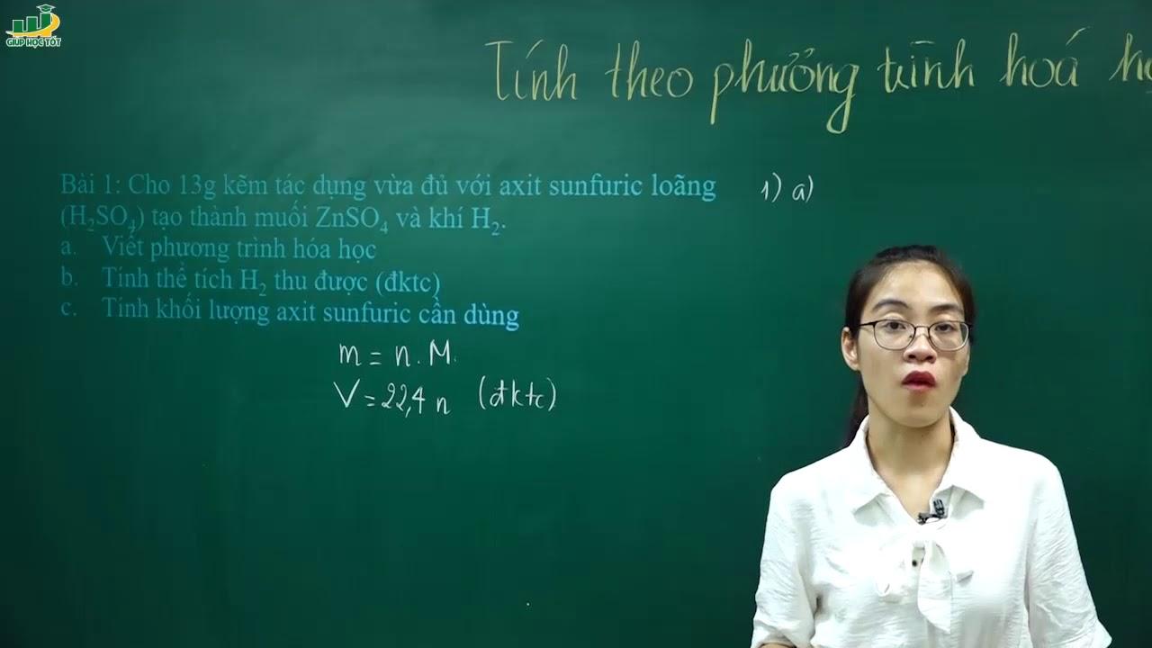 Hóa Học Lớp 8 – Bài giảng Tính theo phương trình hóa học lớp 8   Cô Nguyễn Thị Kiều Anh