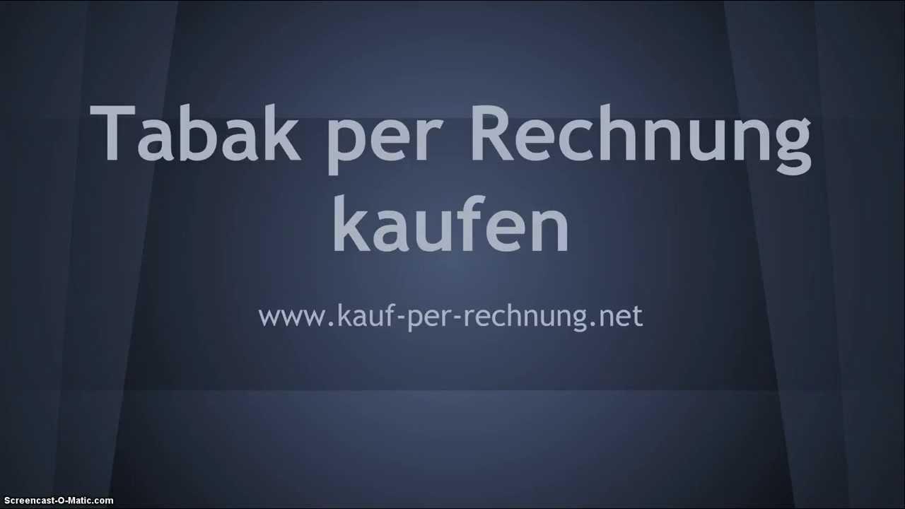 Tabak sicher und bequem auf Rechnung bestellen - www.kauf-per ...