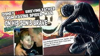 Disney bans grieving father from having Spider-Man on son's grave (boycott disney)