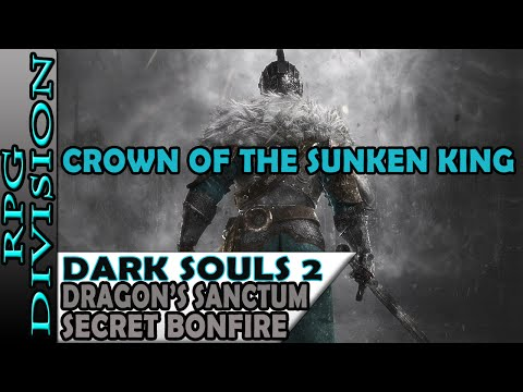 Dark Souls 2 Crown Of The Sunken King - Dragon's Sanctum 2 Hidden Bonfires