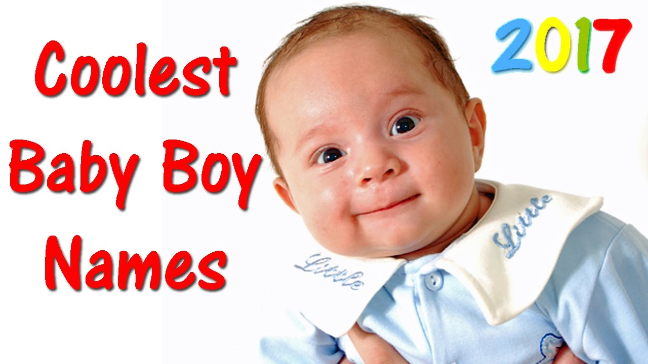 COOLEST BABY BOY NAMES 2017