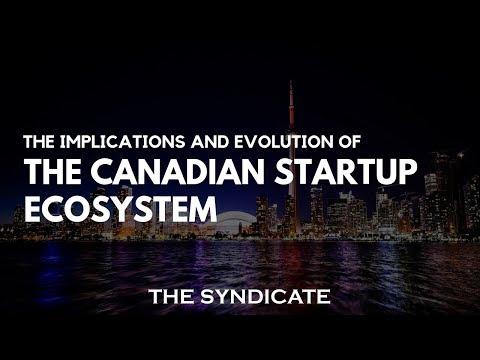The Implications and Evolution of The Canadian Startup Ecosystem
