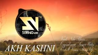 akh kashni edm version    neha bhasin    stringvibe