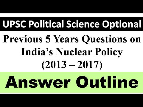 UPSC: Nuclear Policy Previous 5 Years Question (Answer Outline - Discussion)
