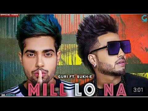 Mill Lo Na - Guri Ft. Sukhe (Full Song) Jaani   Satti Dhillon   Latest Punjabi Songs 2018   Geet MP3