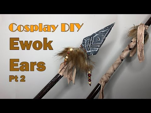 Ewok Spear Pt 2 | Cosplay DIY
