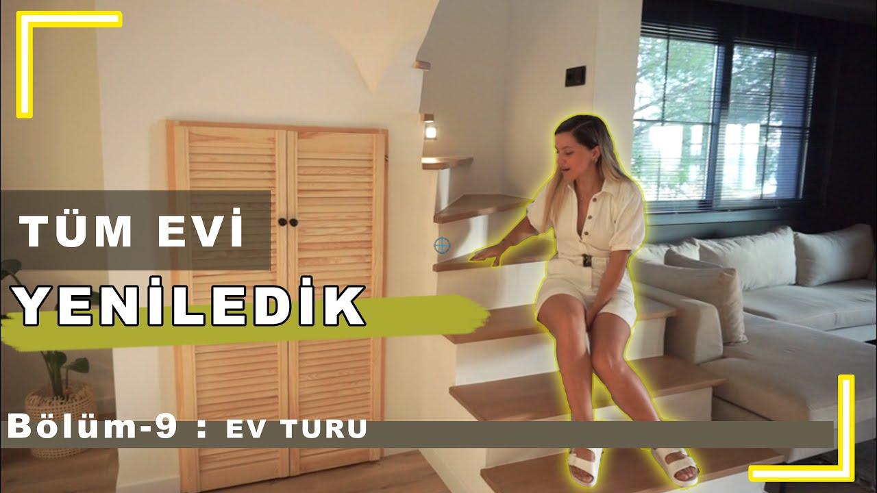 Yeni Ev Turu   TÜM EVİ YIKIP YENİLEDİK     ÖNCESİ-SONRASI   Tuğçe Sarıcaoğlu