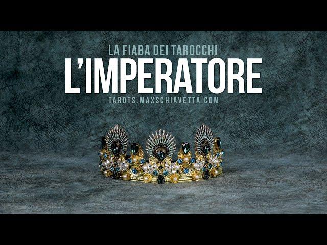 4 | LA FIABA DEI TAROCCHI:  L'IMPERATORE
