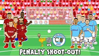 🏆4-5! Liverpool vs Man City Penalty Shoot-Out🏆 (Community Shield 2019 Parody Goals Highlights)