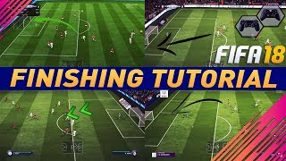 FIFA 18 FINISHING TUTORIAL / HOW TO SCORE GOALS EVERYTIME - SHOOTING TRICKS & IN-GAME EXAMPLES