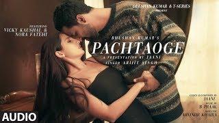 Gambar cover Full Audio: Pachtaoge | Arijit Singh | Vicky Kaushal, Nora Fatehi |Jaani, B Praak | Bhushan Kumar