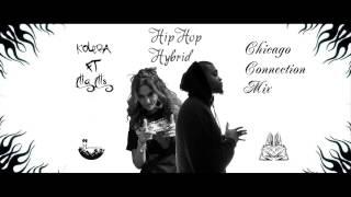 Kolera Ft Illa Ills - HipHop Hybrid Chicago Connection Mix