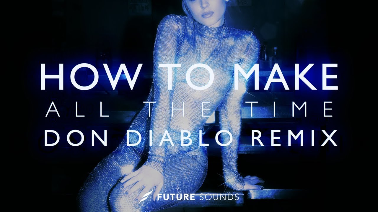 HOW TO MAKE:Zara Larsson - All the Time (Don Diablo Remix) [Remake]