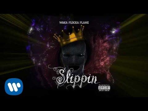 Waka Flocka Flame - Slippin [Official Audio]