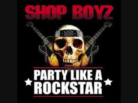 Party Like A Rockstar - Shop Boyz w/Lyrics