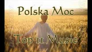 Polska Moc- Top 11 Muzyka do filmów, ciągnika, na imprezę Dance Sierpień 2014