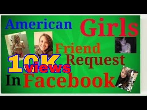 American ladkiyo ki request kaise ate hai???  American girls friend request
