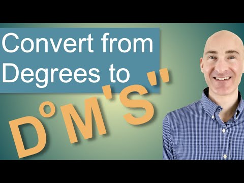Convert from Degrees to Degrees, Minutes, Seconds