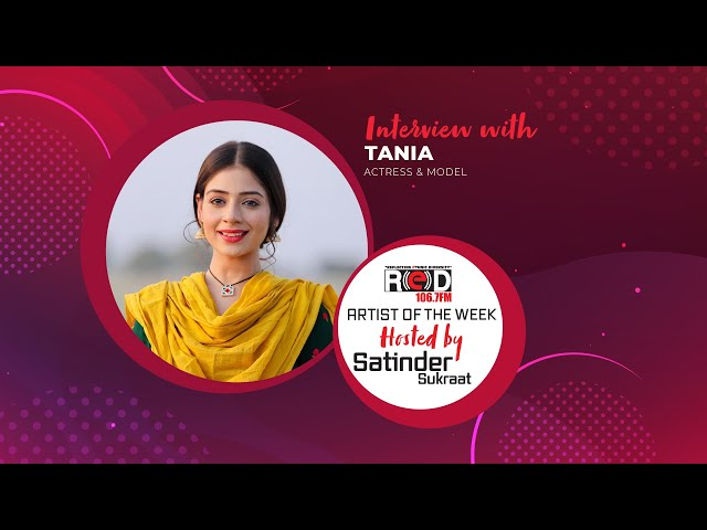 Sufna fame Actress Tania Joins Red Fm's Host Satinder Sukraat & Shared Her Success Story.