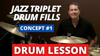 Jazz Triplet Fills (Concepts #1) - Jazz Drum Lessons with JohnX