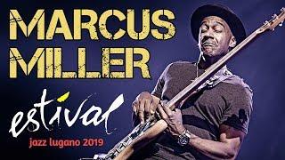 "Marcus Miller ""Laid Black"" Tour - Estival Jazz Lugano 2019"