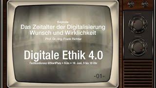 KEYNOTE: Das Zeitalter der Digitalisierung - Wunsch und Wirklichkeit - 01 #DigitaleEthik40