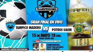Tampico-Madero vs UAEM Final Ascenso Vuelta